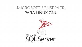 Microsoft SQL Server ya puede ejecutarse en Linux GNU