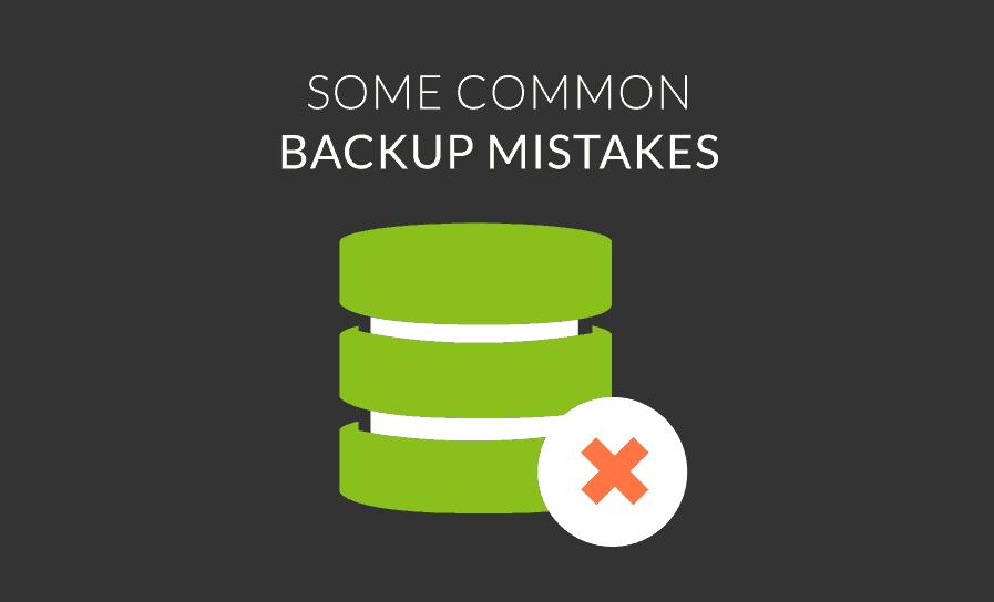 backup mistakes