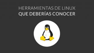 Herramientas de Linux que debes conocer si trabajas como Administrador de Sistemas