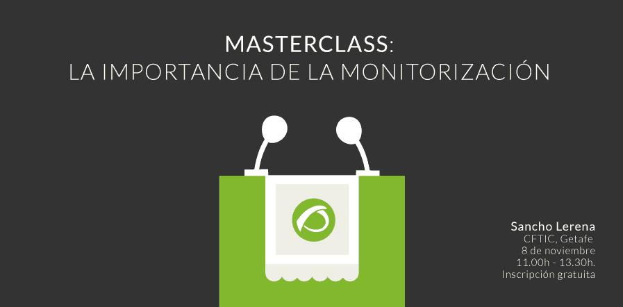 masterclass la importancia de la monitorizacion