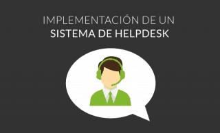 Implementación de un sistema de help desk: Consejos para evitar la resistencia al cambio del usuario