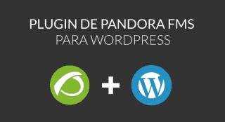 Plugin WordPress: conoce este plugin de Pandora FMS para mejorar la usabilidad de WordPress