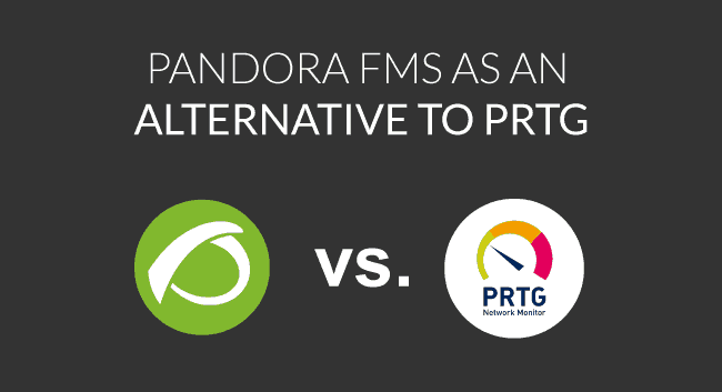 Pandora FMS as a good PRTG alternative and why