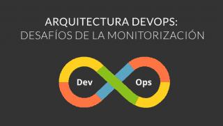 Arquitectura DevOps: desafíos de la Monitorización