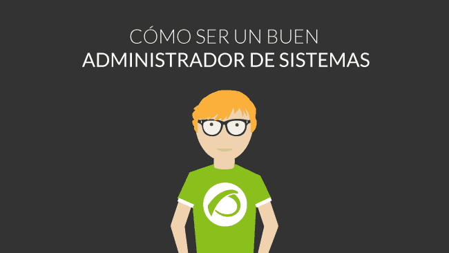 Como ser un buen administrador de sistemas