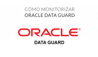 Monitorizar Data Guard