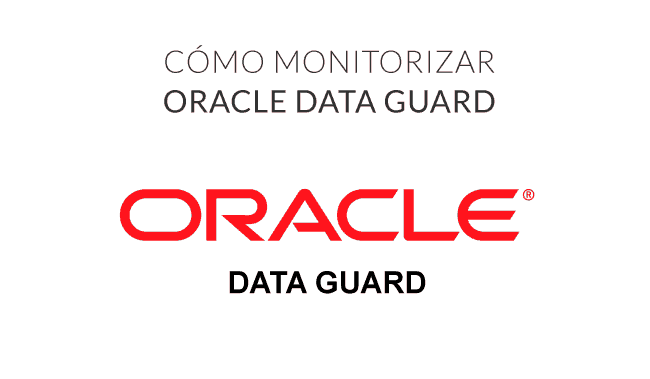 monitorizar data guard