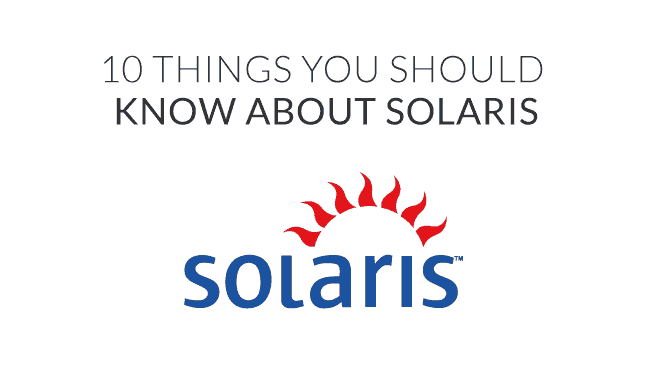 Solaris Operating System: 10 curious facts that you should know