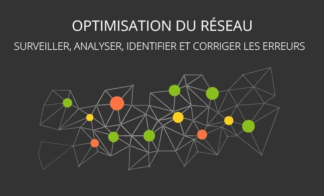 Optimisation du réseau